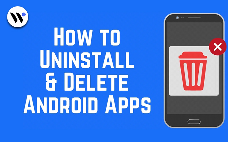 How- to -Delete -Apps -on -Android