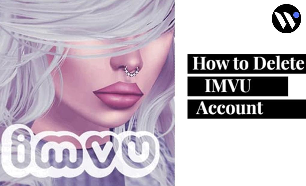 How to Delete IMVU Account 2021 | how to | blog.waredot