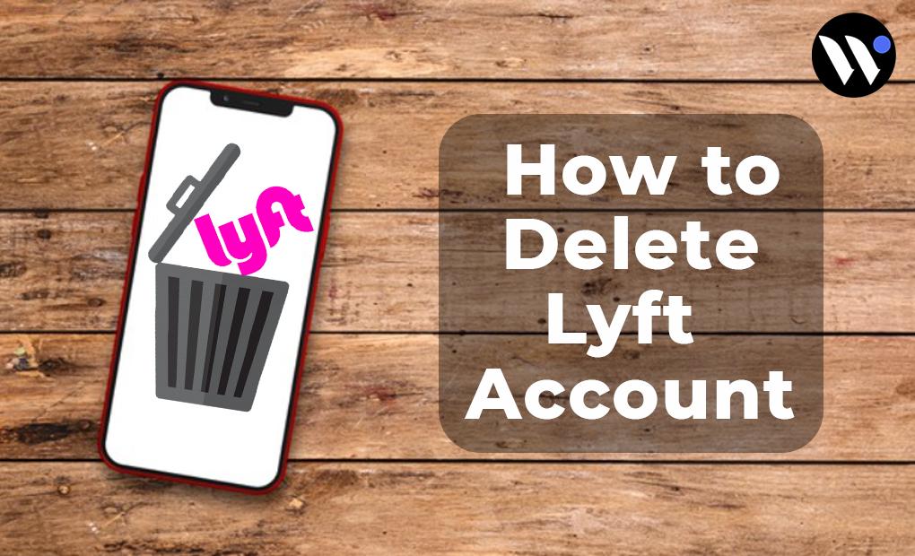 How to Delete Lyft Account | Delete Uber Account - blog.waredot