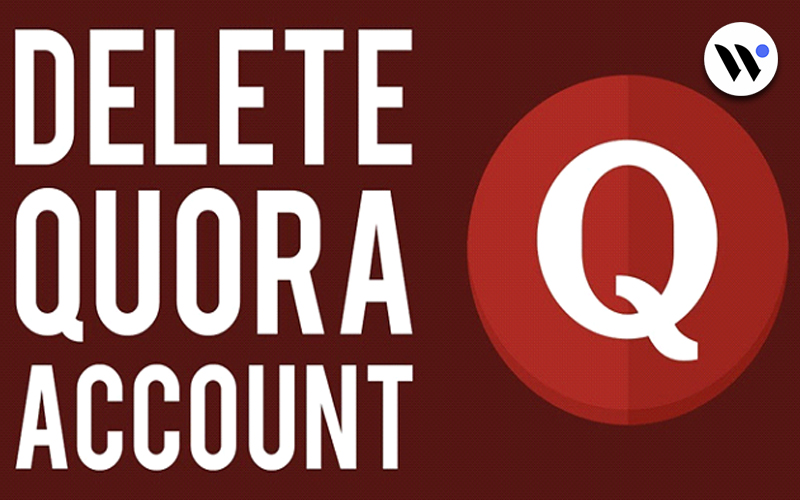 How -to- Delete- a -Quora- Account