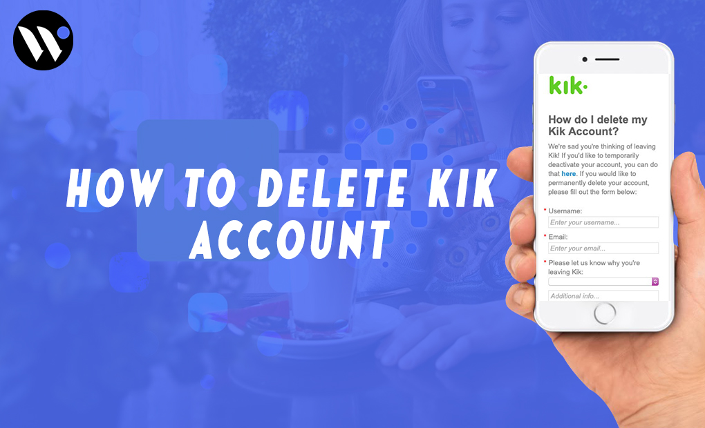 How to Permanently Delete your KIK Account in 2021 | blog.waredot