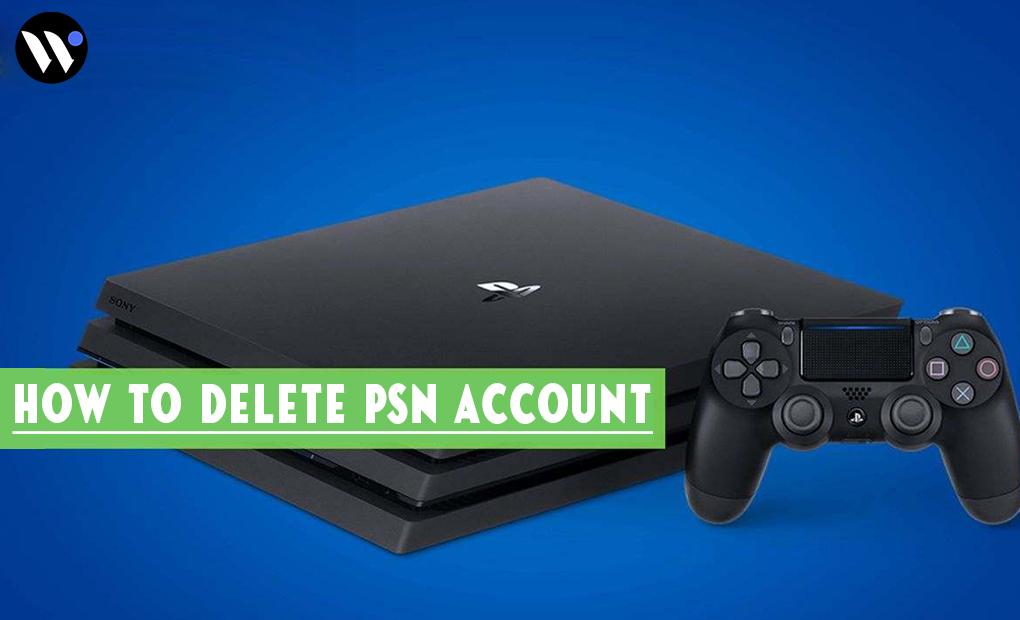 How to Delete PSN Account | Delete PS4 Account | Blog.waredot