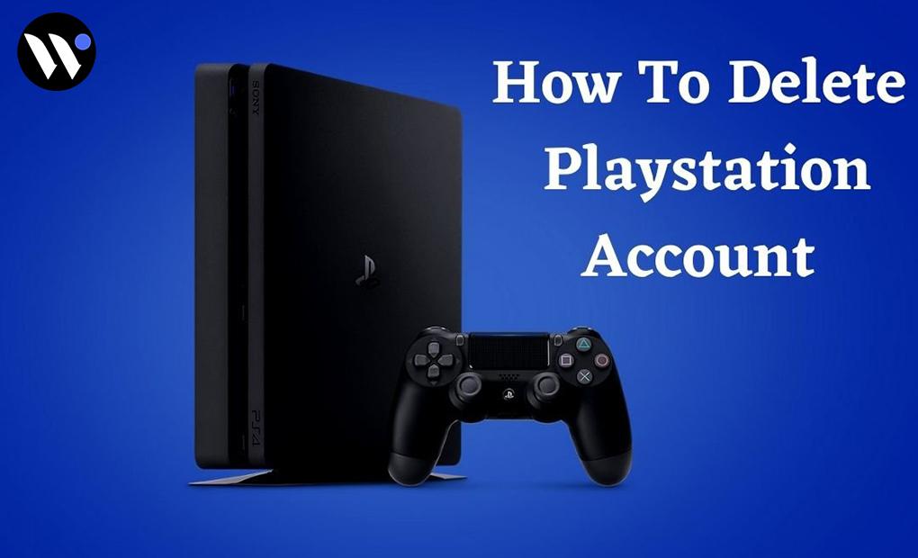 How to Delete PlayStation Account   Delete PSN Account   Blog.waredot